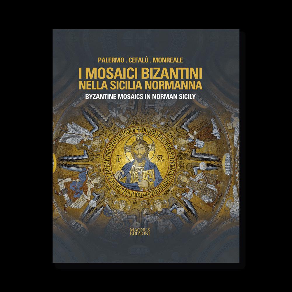 I Mosaici Bizantini nella Sicilia Normanna