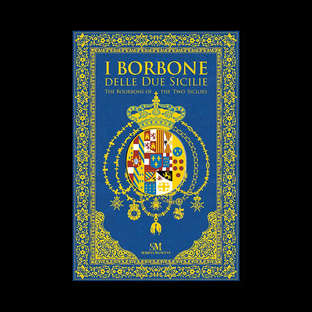 I Borbone Delle Due Sicilie | Edizione Limitata (399 esemplari)